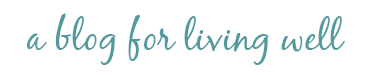 A blog for living well