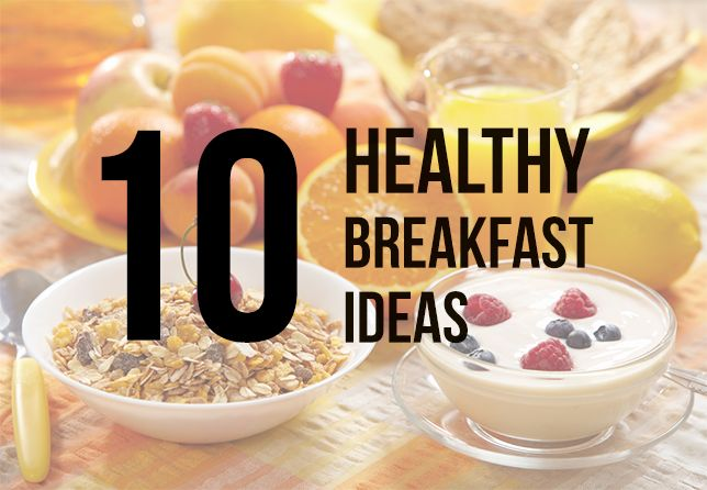 10 Healthy Breakfast Ideas