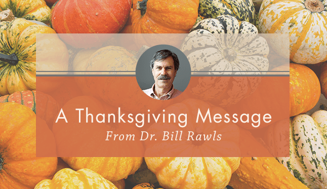 A Thanksgiving Message from Dr. Bill Rawls | Vital Plan