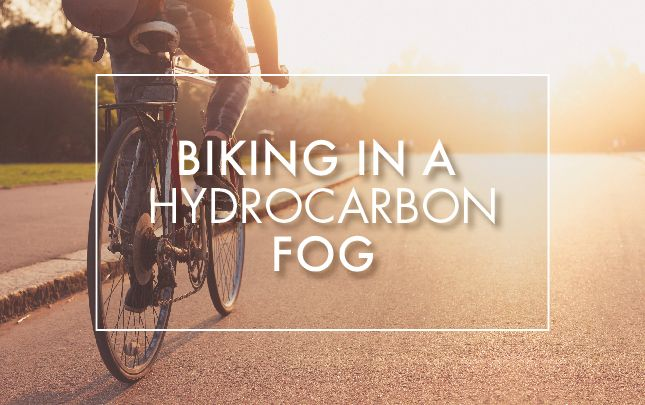 Biking in a Hydrocarbon Fog