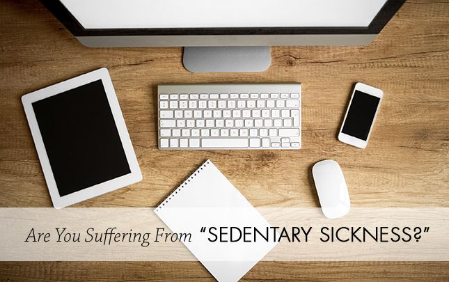 Are You Suffering From Sedentary Sickness?