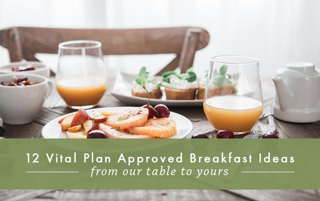 12 Vital Plan Approved Breakfast Ideas