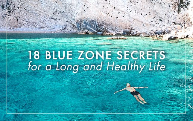 18 Blue Zone Secrets For a Long and Healthy Life
