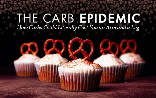 The Carb Epidemic: How Carbohydrates Could Literally Cost You an Arm and a Leg | Vital Plan