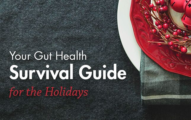 Your Gut Health Survival Guide for the Holidays