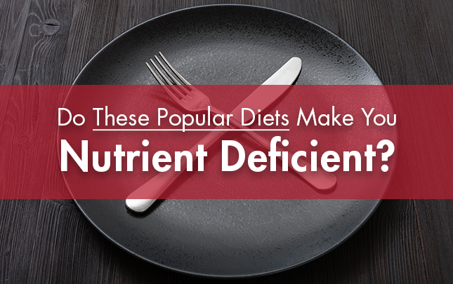 Is Your Diet Making You Nutrient Deficient?