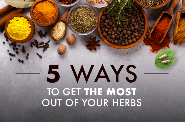 5 Ways to Get the Most Out of Your Herbs