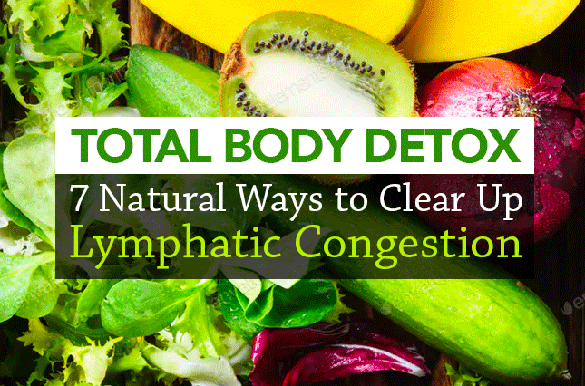 Total Body Detox: 7 Natural Ways to Clear Up Lymphatic Congestion