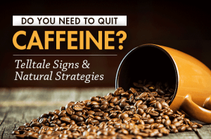 Do You Need to Quit Caffeine? Telltale Signs & Natural Strategies Coffee beans spilling out of coffee mug and onto wooden floor
