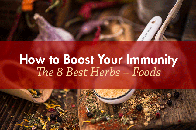 How to Boost Your Immunity: The 8 Best Herbs + Foods