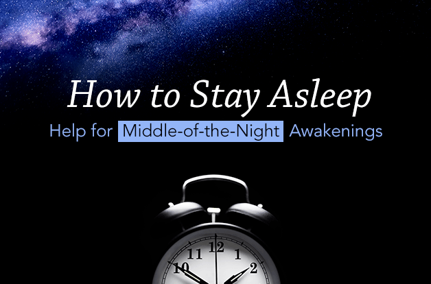 How to Stay Asleep: Help for Middle-of-the-Night Awakenings