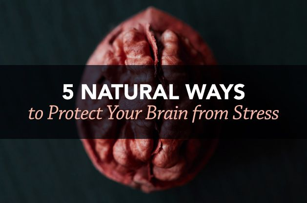 5 Natural Ways to Protect Your Brain from Stress