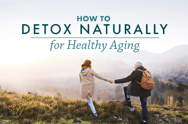 How to Detox Naturally for Healthy Aging