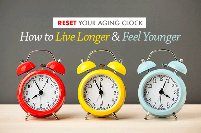 Reset your aging clock live longer feel younger