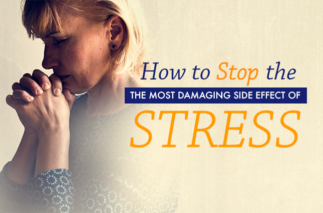 How to Stop the Most Damaging Side Effect of Stress