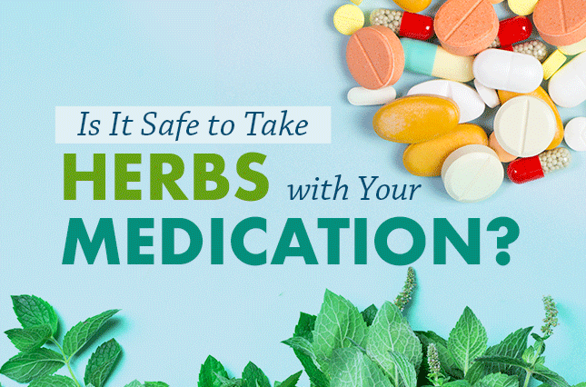 Is It Safe to Take Herbs with Medications?