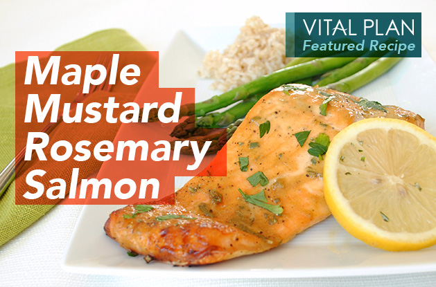 Maple Mustard Rosemary Salmon | Vital Plan