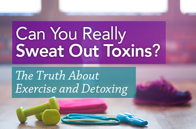 Can You Really Sweat Out Toxins? The Truth About Exercise and Detoxing