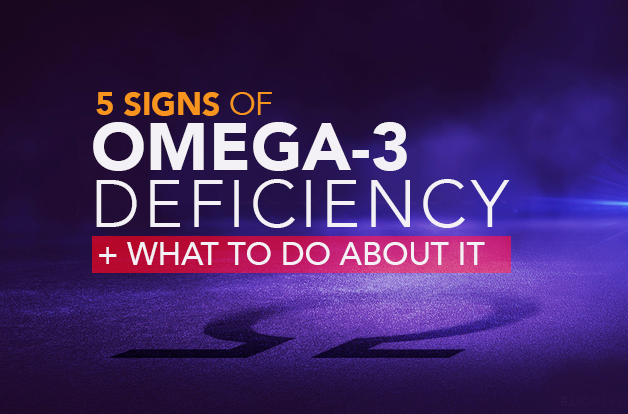 5 Signs of Omega-3 Deficiency — And What To Do About It