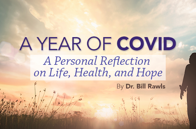 The Year of COVID: A Personal Reflection on Life, Health and Hope by Dr. Bill Rawls