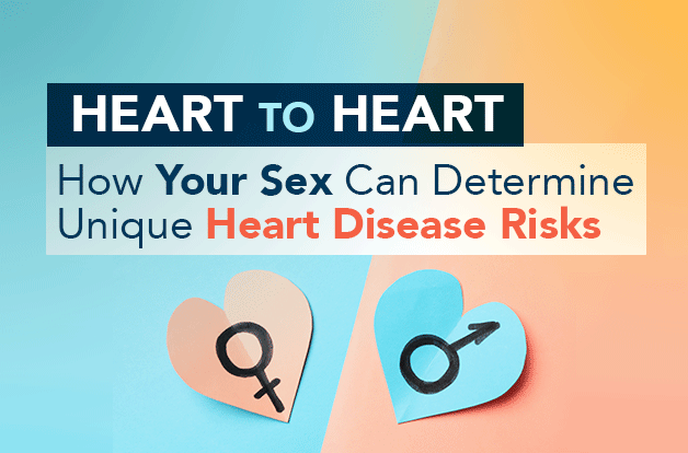 Heart to Heart: How your Sex Can Determine Unique Heart Disease Risks