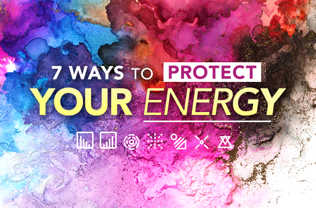 7 Ways to Protect Your Energy